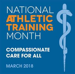 National Athletic Training Month Compassionate Care for All March 2018